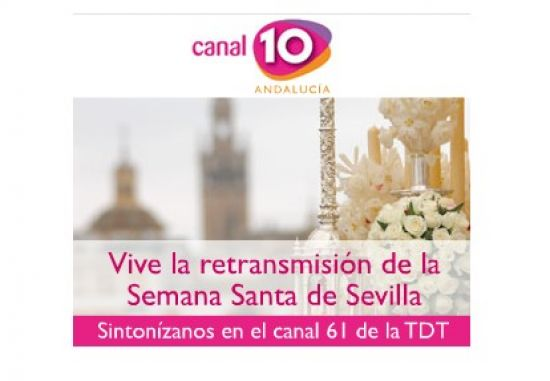 Canal 10 Andalucía es el nuevo canal privado de ámbito autonómico en Andalucía