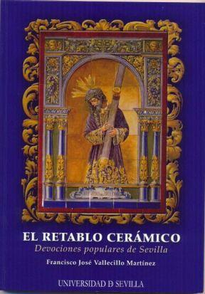 Ilustración de la portada del libro 'El Retablo Cerámico. Devociones populares de Sevilla'/SA